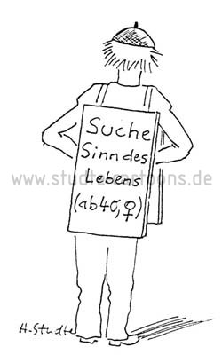 Auf Sinnsuche! Quelle: http://www.studte-cartoon.de/